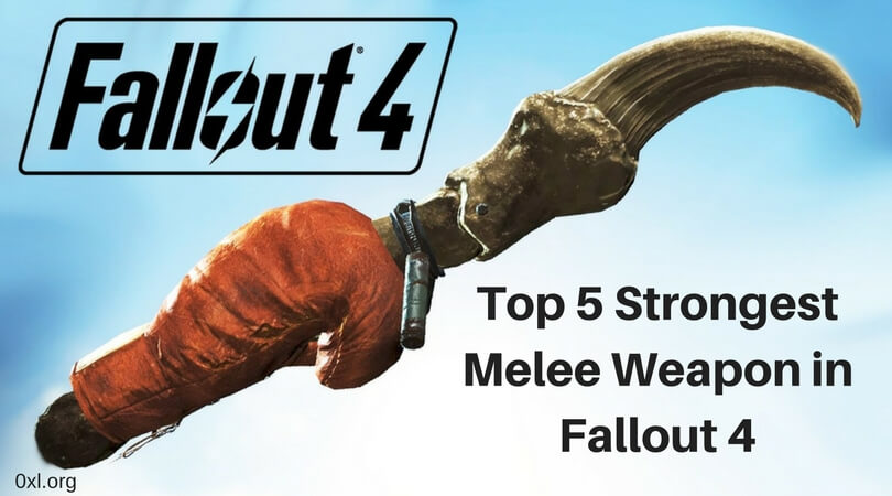 Top 5 Strongest Melee Weapon in Fallout 4 (1)