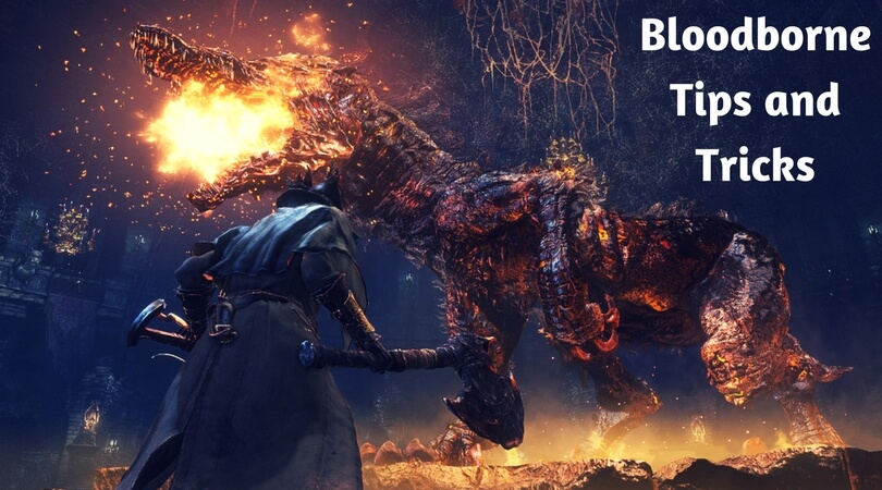 Top Bloodborne Tips and Tricks for Beginners